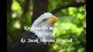 """Kazanie dla mężczyzn - HONOR, ks. Jacek """"Wiosna"""" Stryczek"""
