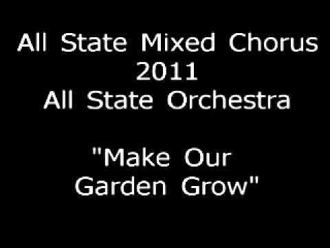 Make Our Garden Grow-NJ All State Chorus 2011