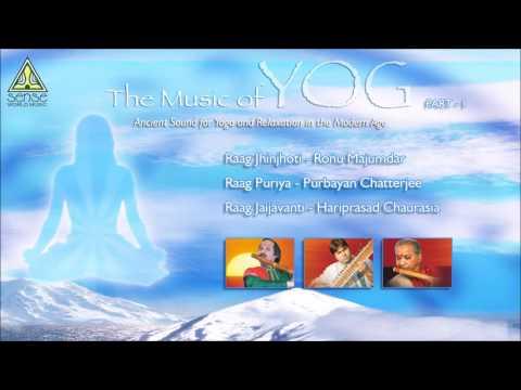 The Music of Yog (Part - I) : Hariprasad Chaurasia, Purbayan Chatterjee & Ronu Majumdar