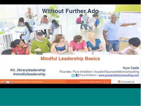 Hot Topic Mindful Leadership Basics Webinar   Session 1