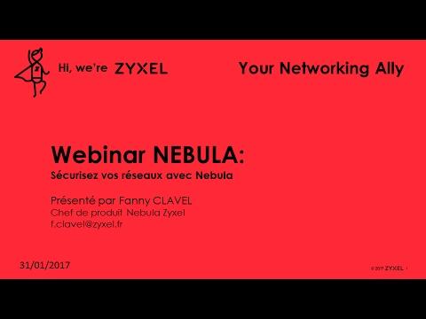Webinar Zyxel Nebula du 30/01/2017