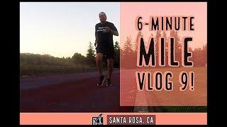 6-MINUTE MILE VLOG 9
