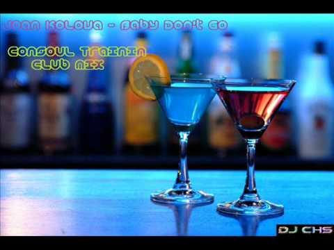 Joan Kolova - Baby Don't Go(Consoul Trainin Club Mix) [REMIX 2011]