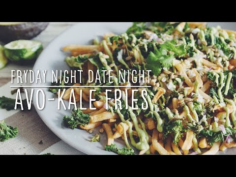 AVO-KALE FRIES (FRYDAY NIGHT DATE NIGHT)   hot for food