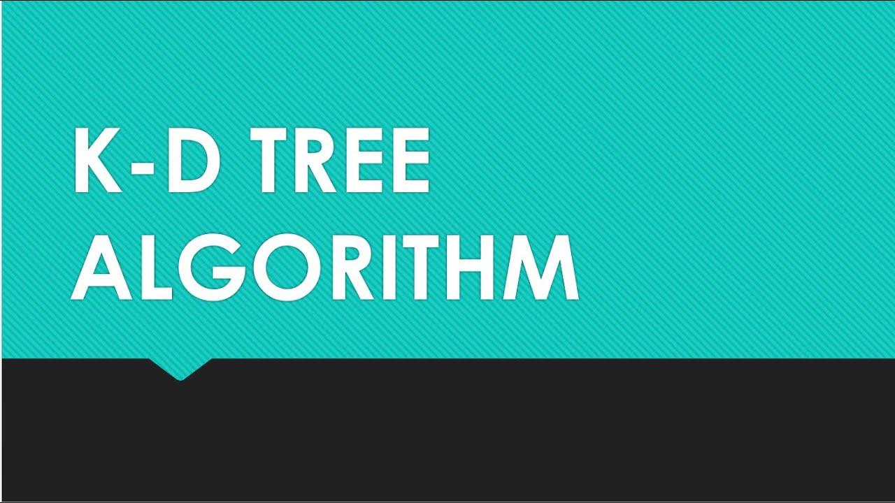 K-D Tree Algorithm