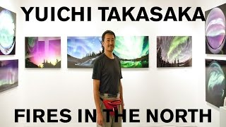 "Yuichi Takasaka: ""Fires In the North"" Exhibition with Facemounted Digital Prints"