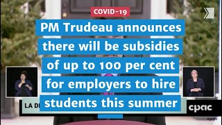 PM Trudeau announces subsidies up to 100 per cent for employers to hire summer students | COVID-19