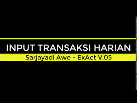 INPUT TRANSAKSI ExAct V.05