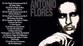 Antonio Flores Grandes Exitos Enganchados | Sus Mejores Éxitos | Completo 2017