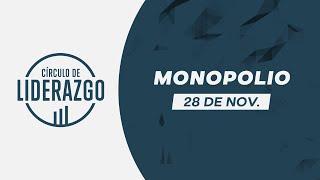 Monopolio.| Círculo de Liderazgo | Pastor Rony Madrid