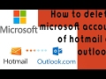 How to delete Microsoft account ( outlook,hotmail) 2017 process.