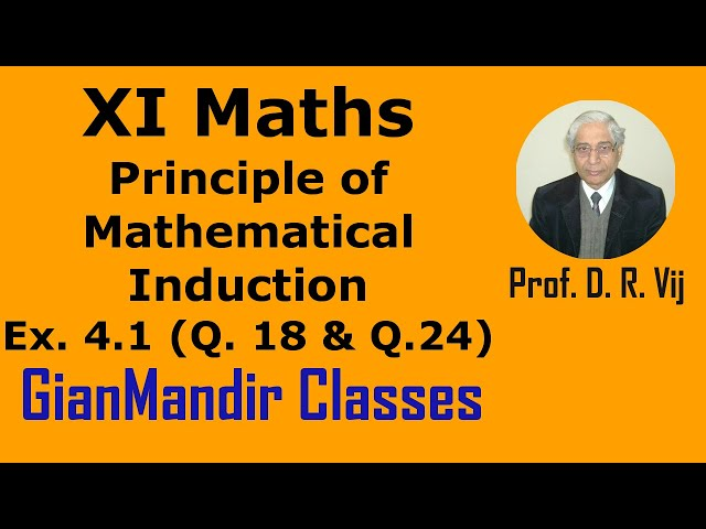 XI Mathematics - Principle of Mathematical Induction - Exer. 4.1 Questions 18 and 24 by Divya Mam