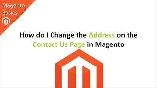 How do I Change the Address on the Contact Us Page in Magento?