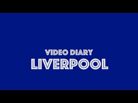 Video Diary: Liverpool (12/08/2017)