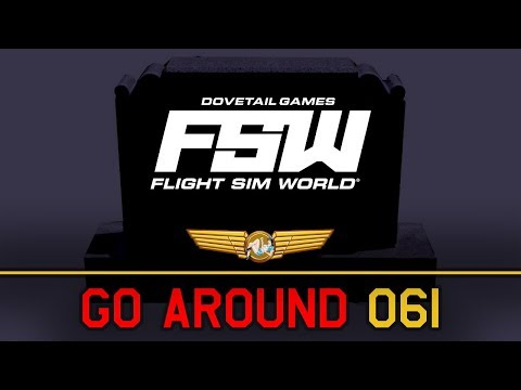 The End of Flight Sim World | GO AROUND 061