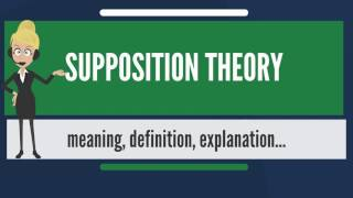 What is SUPPOSITION THEORY? What does SUPPOSITION THEORY mean? SUPPOSITION THEORY meaning