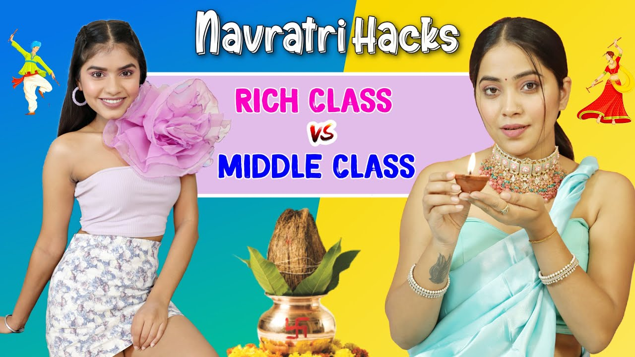 Download NAVRATRI HACKS - Rich vs Middle Class   Anaysa