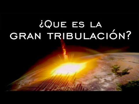 ¿Que Es La Gran Tribulación?