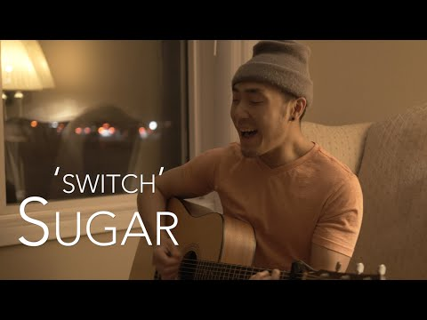 SWITCH: Sugar, a Maroon 5 Acoustic Cover