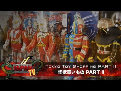 Tokyo Toy Shopping PART 2 /怪獣買いものPART2 (SciFi JAPAN TV #34)