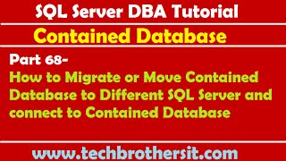 SQL Server DBA Tutorial 68-How to Migrate or Move Contained Database to Different SQL Server