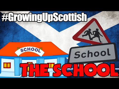 GROWING UP SCOTTISH || THE SCHOOL