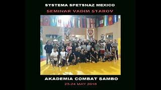 Vadim Starov  Systema Spetsnaz Mexico Seminar Combat Sambo