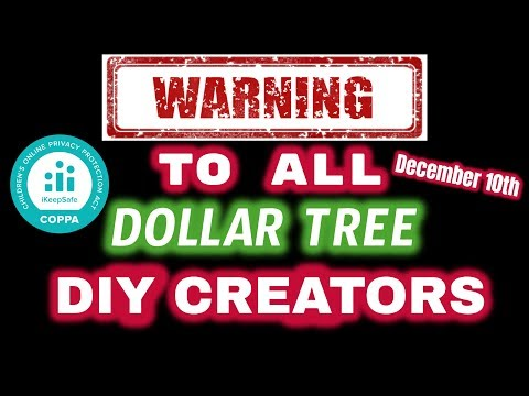 MUST WATCH WARNING | COPPA Law and DOLLAR TREE DIYers/ CRAFTERS