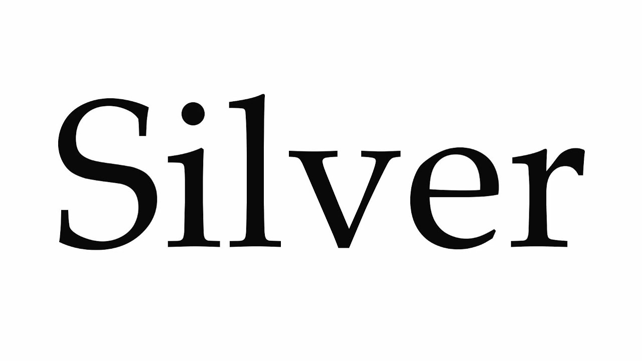 How to Pronounce Silver