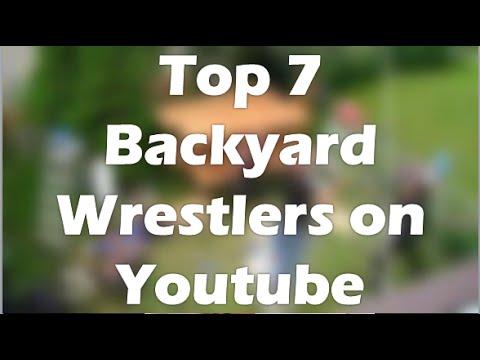 Top 7 Backyard Wrestlers