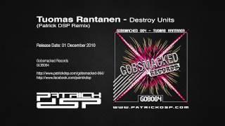Tuomas Rantanen - Destroy Units (Patrick DSP Remix)