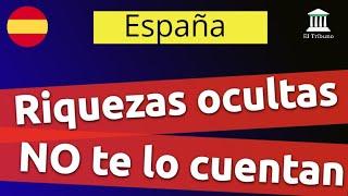 Riqueza oculta en España pero no te lo cuentan