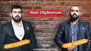 Sohret Memmedov \u0026 Cavid Tagizade 2019 Meni Duşunursen