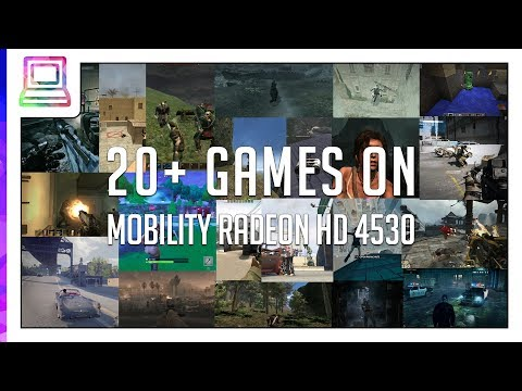 20+ Video Games Running On ATI Mobility Radeon HD 4530 (2019)