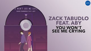 Zack Tabudlo - You Won't See Me Crying feat. ABY (Alternate Version) (Official Audio)