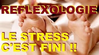 [REFLEXOLOGIE PLANTAIRE] FINI LE STRESS ACUPRESSION MEDECINE CHINOISE