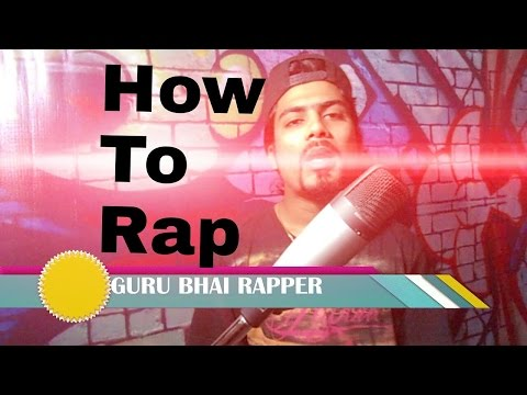 How To Rap In HINDI | PUNJABI | Or Other Indian Language | Hindi हिंदी Tutorial By GURU BHAI RAPPER
