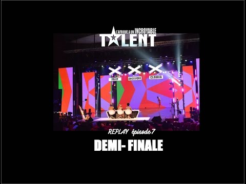 REPLAY OFFICIEL -L'Afrique a un incroyable talent - Demi-Finales 1