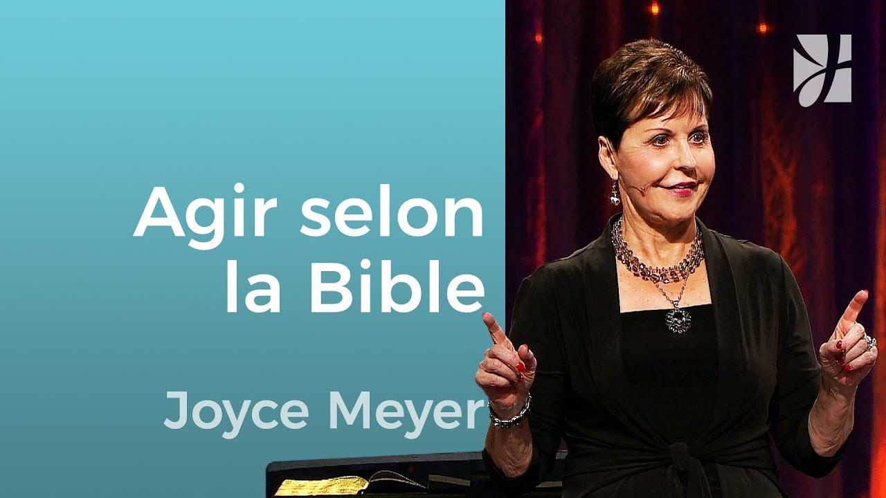 Mettez en pratique la Parole de Dieu ! - Joyce Meyer - Grandir avec Dieu