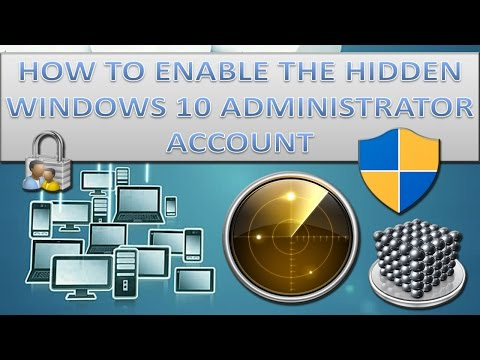 How to enable the hidden windows 10 administrator account?