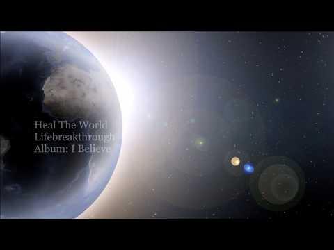 Heal The World - Lifebreakthrough- Gospel Country Song