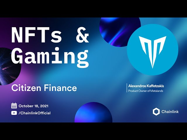Citizen Finance on Chainlink Live   Building a web3 gaming metaverse