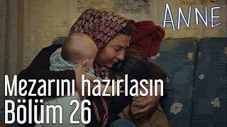 Anne 26. Bölüm - Mezarını Hazırlasın