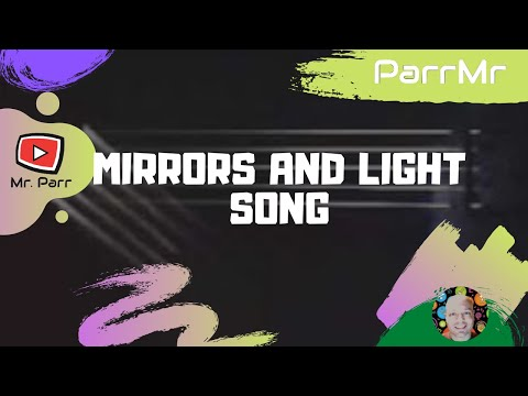 Mirrors and Light Song