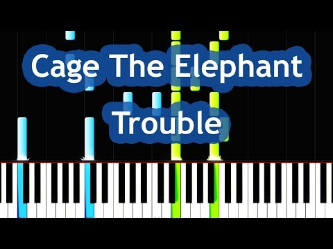 Cage The Elephant - Trouble Piano Tutorial
