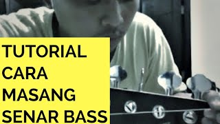 Tutorial Cara memasang senar Bass by @dennyz6661