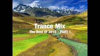 Trance Mix (The Best of 2018 - PART 1)