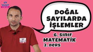 Doğal Sayılarda İşlemler | 6. Sınıf Matematik Konu Anlatımları #6mtmtk