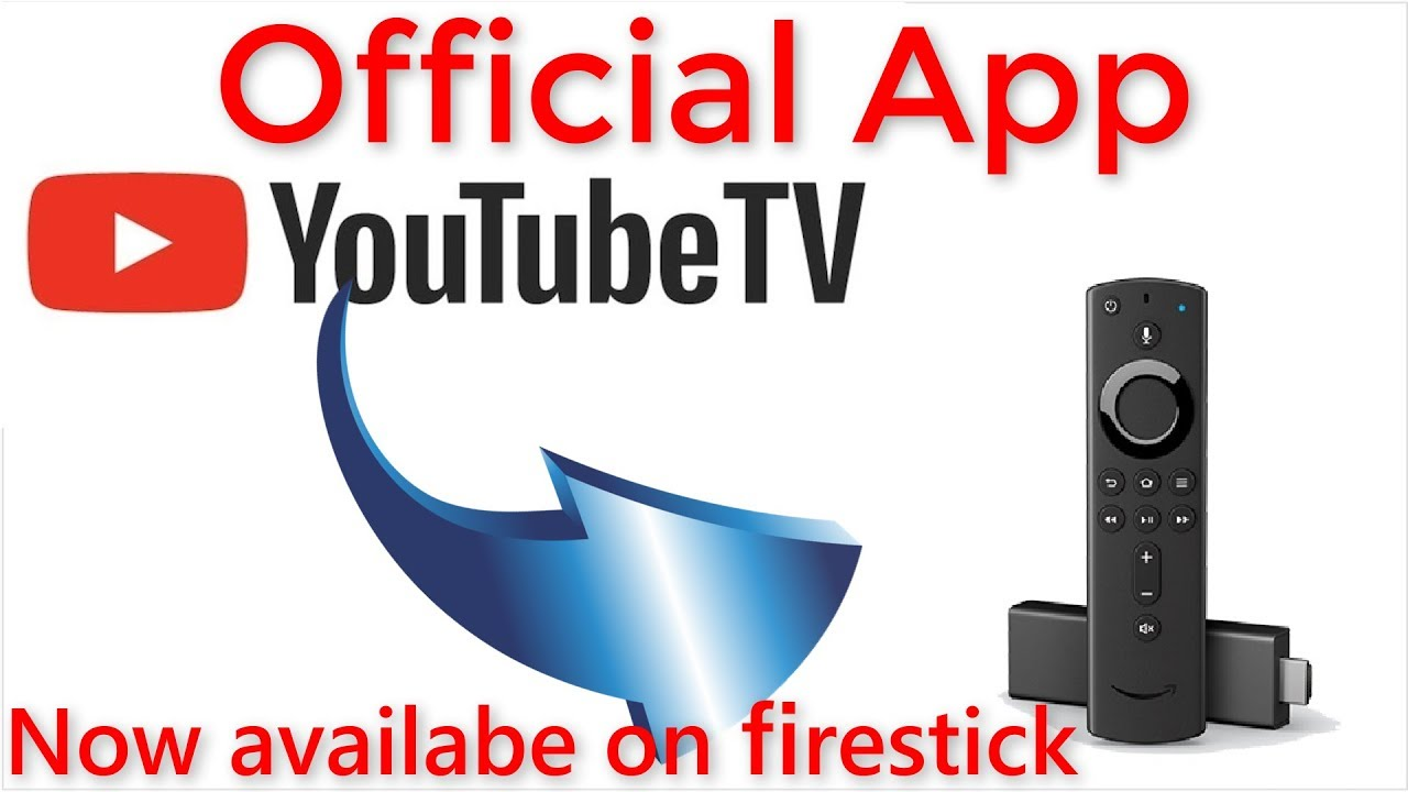 Youtube Tv App Officially Available On Amazon Firestick And Fire Tv Devices Youtube
