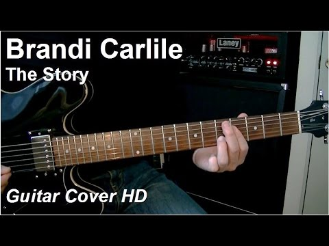 Brandi Carlile The Story Guitar Cover Hd Youtube